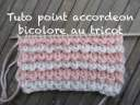 TUTO POINT ACCORDEON BICOLORE AU TRICOT 2 colors stitch knitting PUNTO 2 COLORES DOS AGUJAS