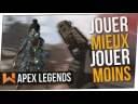 Arrêter de Jouer pour Mieux Jouer ! Apex Legends TOP 1 FR