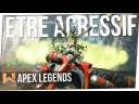 Apex Legends : Comment Jouer plus Agressif !