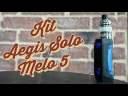 Kit Aegis Solo Melo 5 | Cigarette électronique tout-terrain | Tutoriel FR
