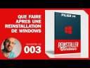 Que faire après la réinstallation de Windows ?