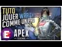 TUTO : JOUER WRAITH COMME UN PRO | Apex Legends Tuto FR