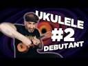 Le meilleur tuto débutant pour débutants à l'Ukulele ! (Partie 2)