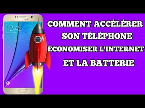 Comment accélérer son téléphone, économiser la batterie et l'internet mobile