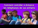 Comment contrôler à distance les téléphones de vos enfants