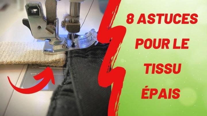 8 ASTUCES pour coudre du tissu épais
