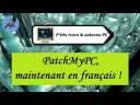 [Tuto informatique#Vidéo N°411] PatchMyPC, maintenant en français-Voix-Off-fr
