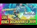 LIVE FR VENEZ DÉCOUVRIR GENSHIN IMPACT OUI LE JEUX EST DISPONIBLE PC