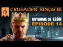 [FR] La Moiti̩ du Pays se R̩volte Р̩p 14 РCRUSADER KINGS 3 Leon Рgameplay let's play PC