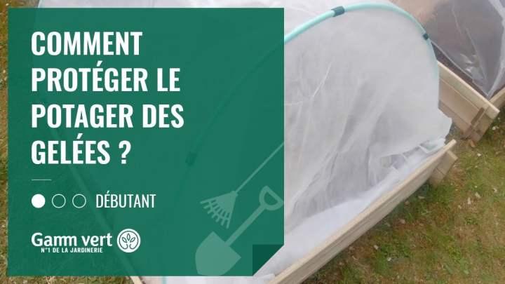 [TUTO] Comment protéger votre potager des gelées ? – Jardinerie Gamm vert