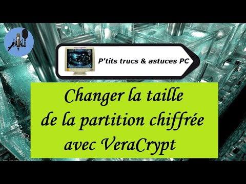 [Tuto informatique#Vidéo N°412] Changer la taille partition chiffrée sous VeraCrypt-Voix-Off-fr