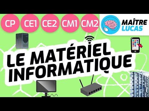 Le matériel informatique CP – CE1 – CE2 – CM1 – CM2 – Cycle 2 – Cycle 3 – Objets techniques