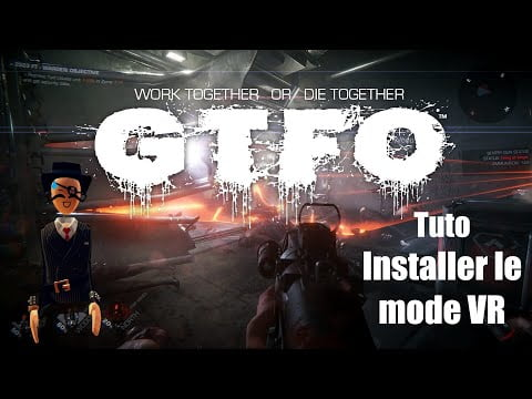 Tuto [FR] GTFO – Installer le Mod VR