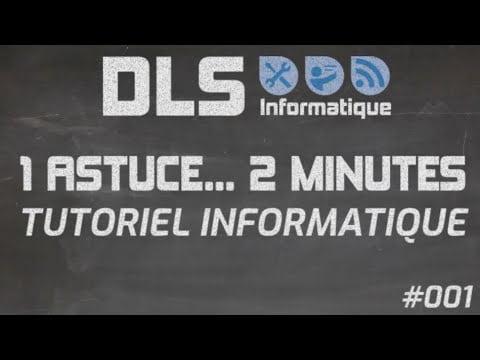1 Astuce… 2 Minutes… Tutoriel Informatique #001