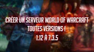 [TUTO] [FR] Créer un serveur World of Wacraft en toutes versions & 7.3.5 aussi !