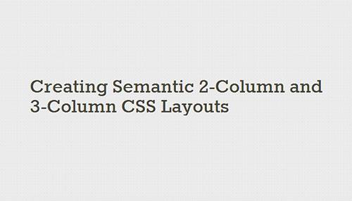 Creating Semantic 2-Column and 3-Column CSS Layouts