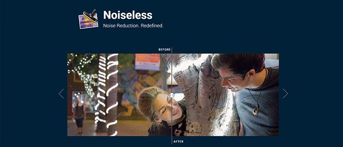 Noiseless - Revolutionary Technology to Make Your Photos Look Their Best