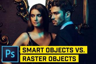 Smart Objects vs. Raster Objects (PHOTOSHOP CC)
