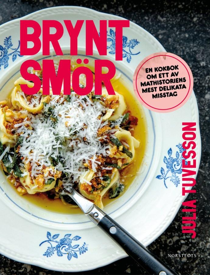 Brynt Smör: En kokbok om ett av mathistoriens mest delikata misstag