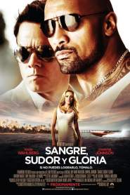 Sangre, Sudor y Gloria / Dolor y Dinero / Pain and Gain