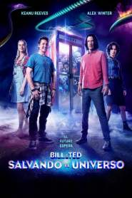 Bill y Ted 3: Salvando el Universo / Bill y Ted Salvan el Universo