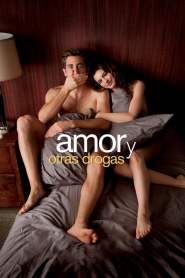 De Amor y Otras Adicciones / Amor y Otras Drogas / Love and Other Drugs