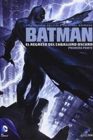 Batman: El Regreso del Caballero Oscuro: Parte 1 / Batman: The Dark Knight Returns: Part 1