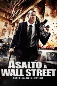 Asalto en Wall Street / Assault on Wall Street / Bailout: The Age of Greed