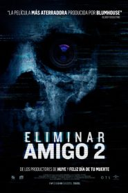 Eliminar Amigo 2: Red Oscura / Eliminado 2: Dark Web / Unfriended: Dark Web