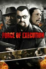 Ejecución Extrema / Force of Execution