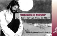 3.THAT THEY ALL MAY BE ONE – ONENESS IN CHRIST | Pastor Kurt Piesslinger, M.A.