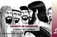 6.BILDER DER EINHEIT – EINHEIT IN CHRISTUS | Pastor Mag. Kurt Piesslinger
