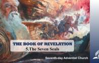 5.THE SEVEN SEALS – THE BOOK OF REVELATION | Pastor Kurt Piesslinger, M.A.