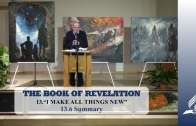 13.6 Summary – I MAKE ALL THINGS NEW | Pastor Kurt Piesslinger, M.A.