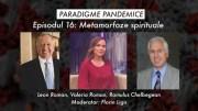 Episodul 16 – Metamorfoze spirituale