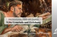 9.DIE GEMEINDE UND ERZIEHUNG – ERZIEHUNG UND BILDUNG | Pastor Mag. Kurt Piesslinger