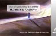 11.CHRIST UND ARBEITSWELT – ERZIEHUNG UND BILDUNG | Pastor Mag. Kurt Piesslinger