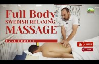 MASSAGE: FULL BODY Swedish Relaxing MASSAGE | COMPLETE COURSE [2021]