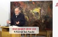 DAS LEBEN JESU 2.0: 9.Verrat bei Nacht | Pastor Mag. Kurt Piesslinger