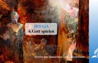 6.GOTT SPIELEN – JESAJA | Pastor Mag. Kurt Piesslinger