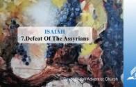 7.DEFEAT OF THE ASSYRIANS – ISAIAH | Pastor Kurt Piesslinger, M.A.