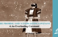 4.AN EVERLASTING COVENANT – THE PROMISE-GOD´S EVERLASTING COVENANT | Pastor Kurt Piesslinger, M.A.