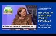 ERA COVID-19 și Medicina Stilului De Viață part.1 | Valentina și Dr. Nicolae Dan | HERGHELIA