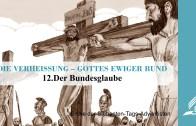 12.DER BUNDESGLAUBE – DIE VERHEISSUNG-GOTTES EWIGER BUND | Pastor Mag. Kurt Piesslinger