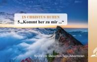 "5.""KOMMT HER ZU MIR…"" – IN CHRISTUS RUHEN | Pastor Mag. Kurt Piesslinger"