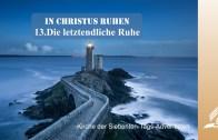 13.DIE LETZENDLICHE RUHE – IN CHRISTUS RUHEN | Pastor Mag. Kurt Piesslinger