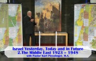 2.The Middle East 1923 – 1948 – ISRAEL YESTERDAY, TODAY AND IN FUTURE | Pastor Kurt Piesslinger, M.A.