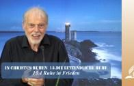 13.4 Ruhe in Frieden – DIE LETZENDLICHE RUHE | Pastor Mag. Kurt Piesslinger