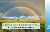 3.THE EVERLASTING COVENANT – PRESENT TRUTH IN DEUTERONOMY | Pastor Kurt Piesslinger, M.A.