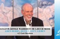 4.2 Gott fürchten – DEN HERRN, DEINEN GOTT, LIEBEN | Pastor Mag. Kurt Piesslinger